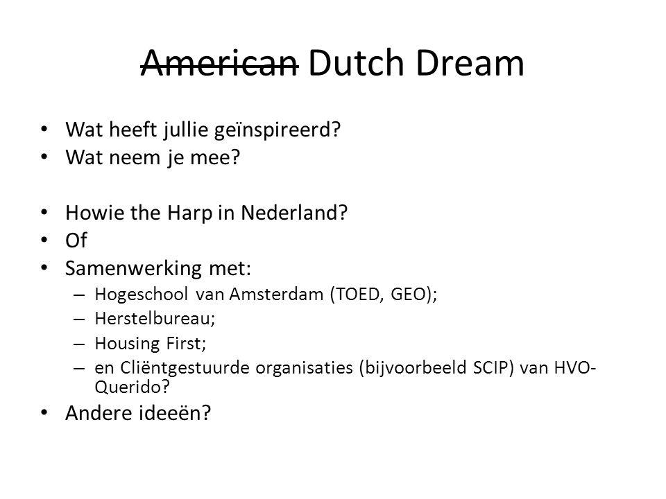 American Dutch Dream • Wat heeft jullie geïnspireerd.