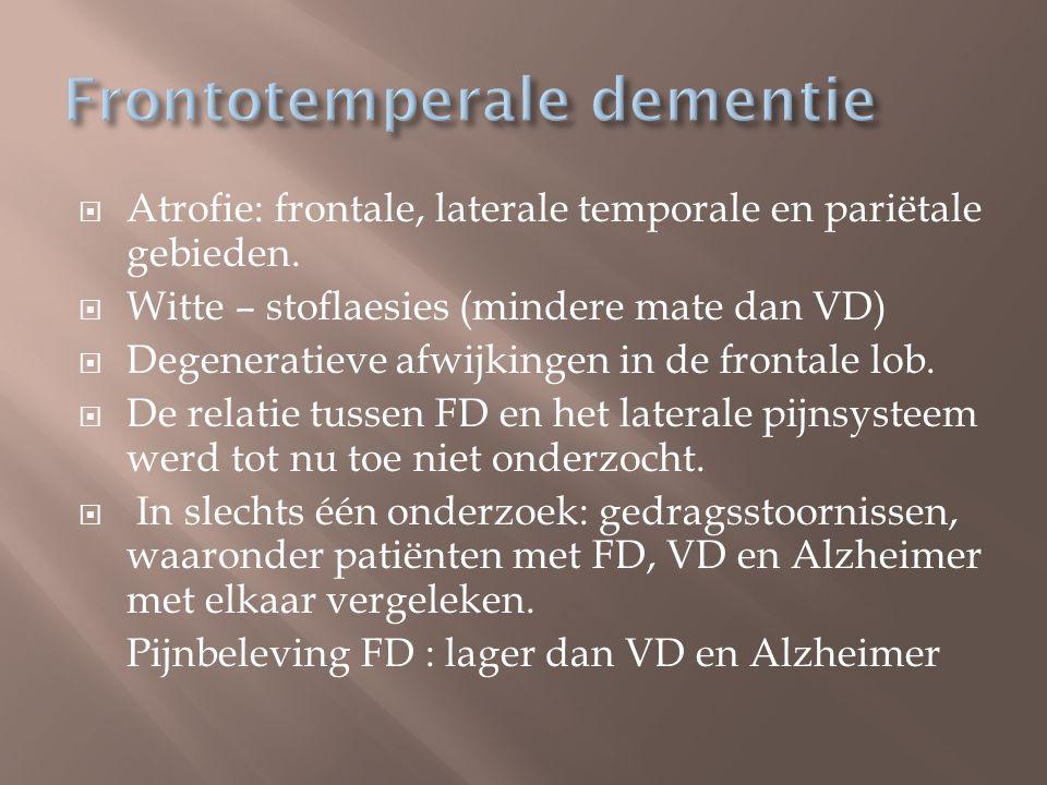  Atrofie: frontale, laterale temporale en pariëtale gebieden.  Witte – stoflaesies (mindere mate dan VD)  Degeneratieve afwijkingen in de frontale