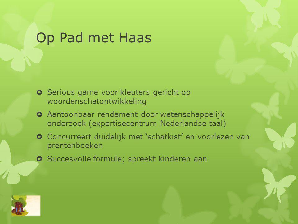 Op Pad met Haas  Serious game voor kleuters gericht op woordenschatontwikkeling  Aantoonbaar rendement door wetenschappelijk onderzoek (expertisecen