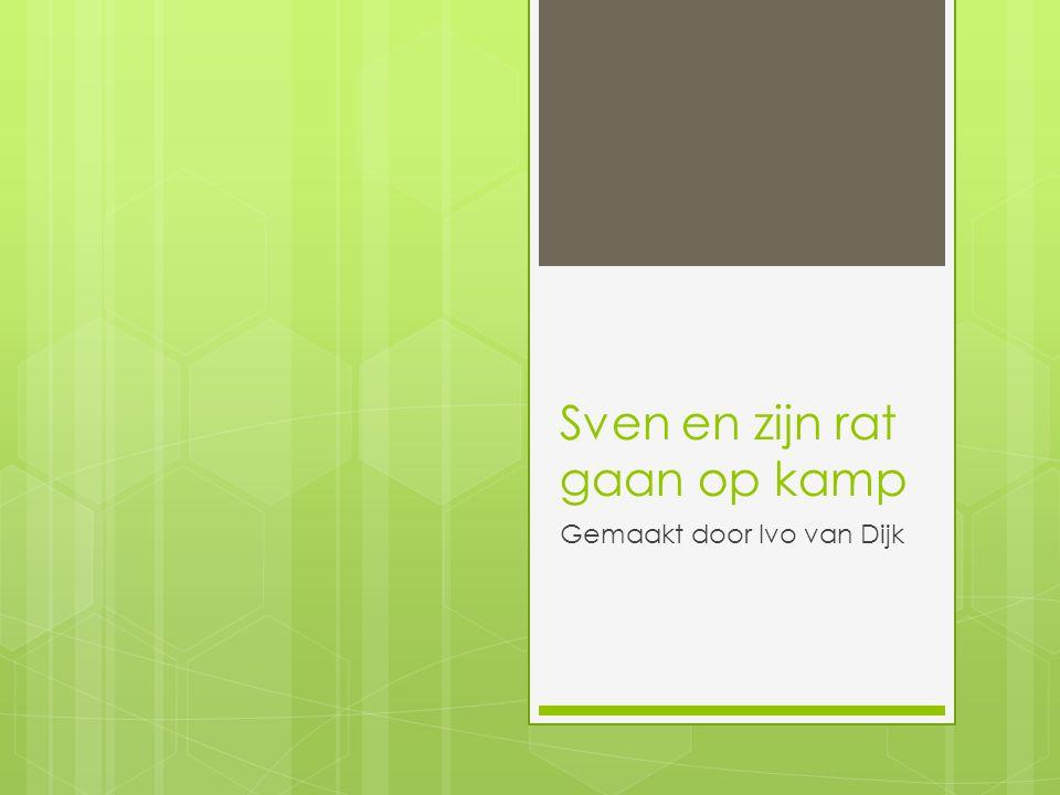 Sven en zijn rat gaan op kamp Gemaakt door Ivo van Dijk