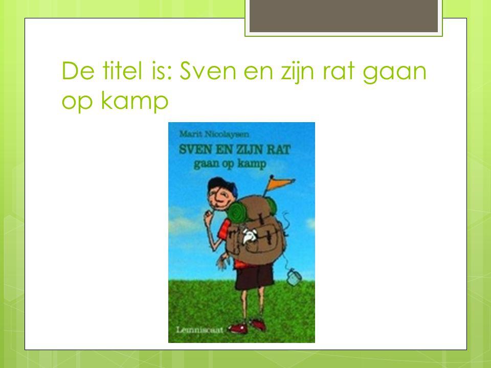 De titel is: Sven en zijn rat gaan op kamp