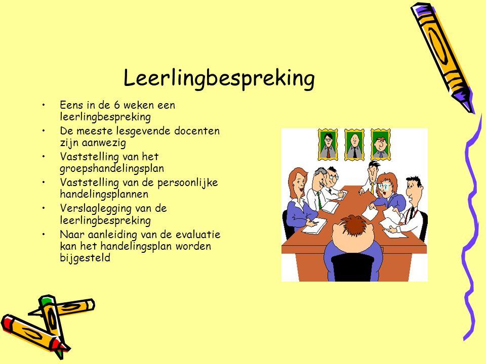 Leerlingbespreking •Eens in de 6 weken een leerlingbespreking •De meeste lesgevende docenten zijn aanwezig •Vaststelling van het groepshandelingsplan