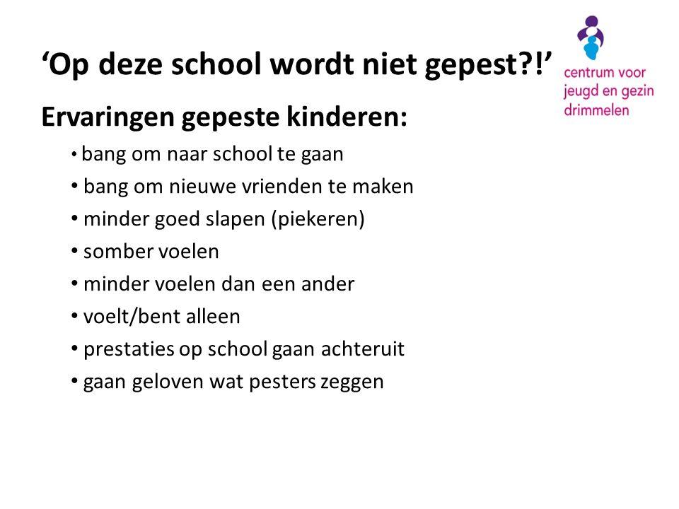 Ervaringen gepeste kinderen: • bang om naar school te gaan • bang om nieuwe vrienden te maken • minder goed slapen (piekeren) • somber voelen • minder