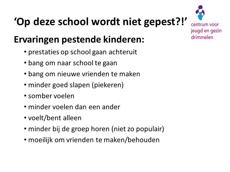 Ervaringen pestende kinderen: • prestaties op school gaan achteruit • bang om naar school te gaan • bang om nieuwe vrienden te maken • minder goed sla