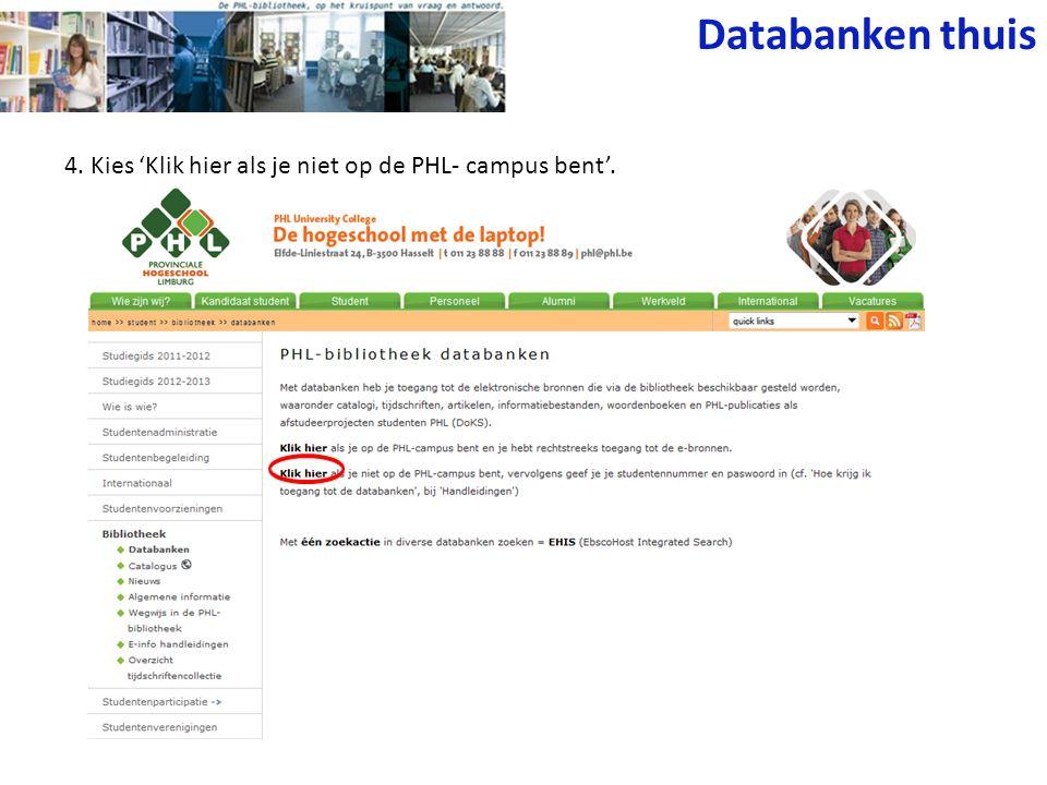 4. Kies 'Klik hier als je niet op de PHL- campus bent'. Databanken thuis