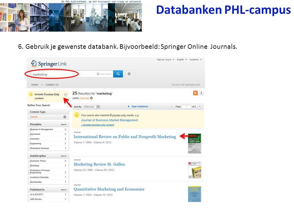 1. Ga naar www.phl.be.www.phl.be Van thuis uit: Databanken thuis