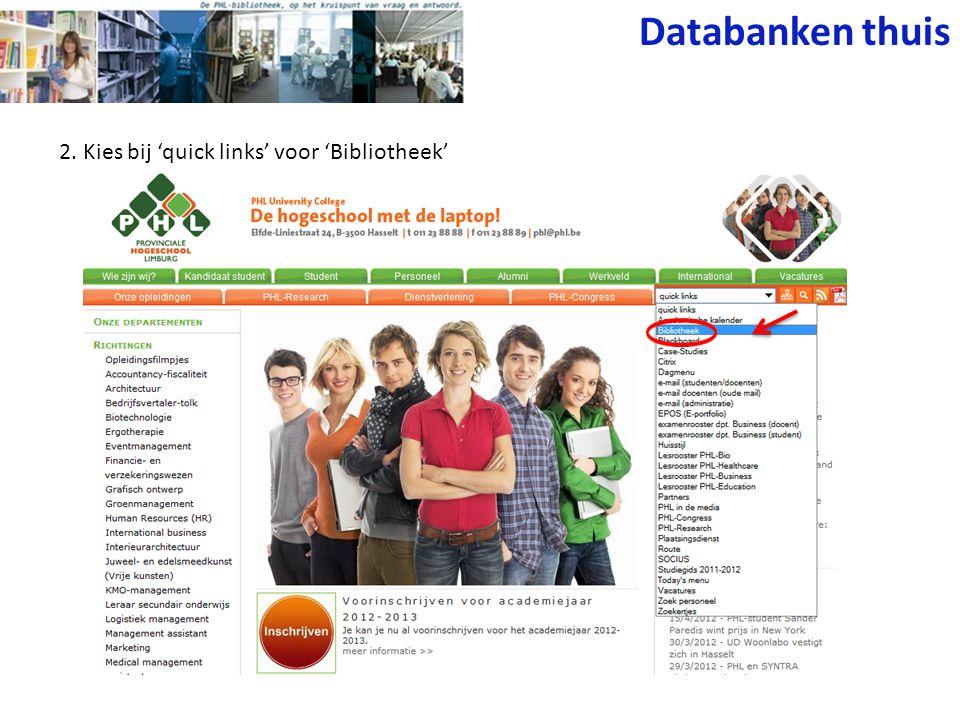 2. Kies bij 'quick links' voor 'Bibliotheek' Databanken thuis