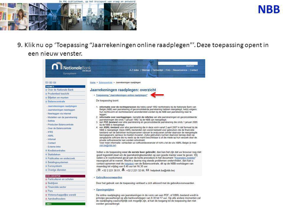 """9. Klik nu op 'Toepassing """"Jaarrekeningen online raadplegen""""'. Deze toepassing opent in een nieuw venster. NBB"""
