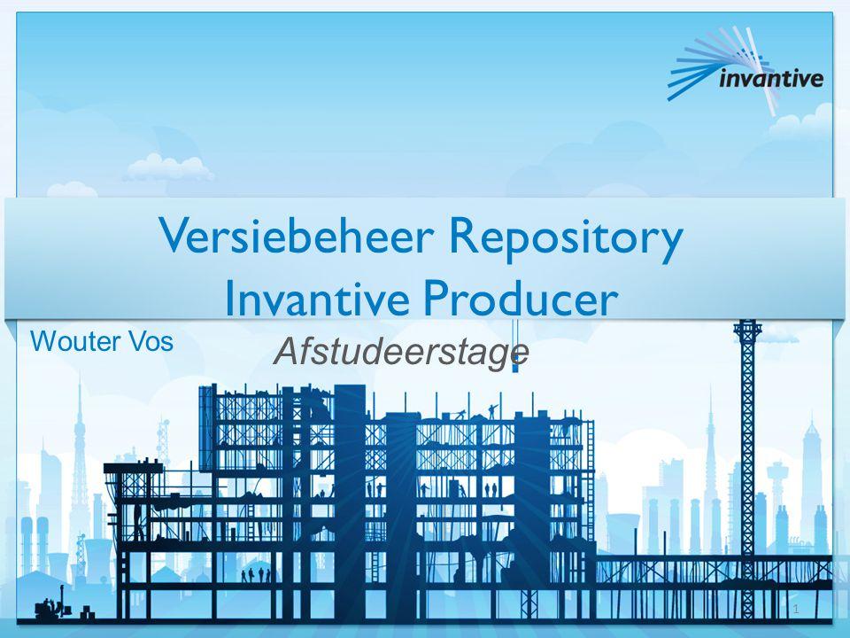 Versiebeheer Repository Invantive Producer Afstudeerstage Wouter Vos 1
