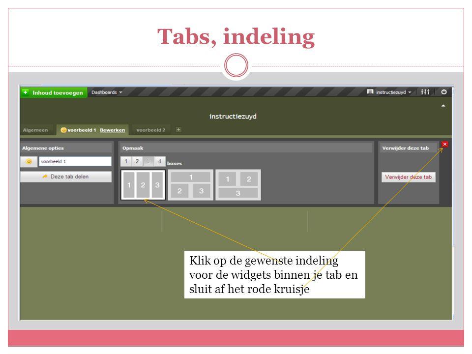 Tabs, indeling Klik op de gewenste indeling voor de widgets binnen je tab en sluit af het rode kruisje