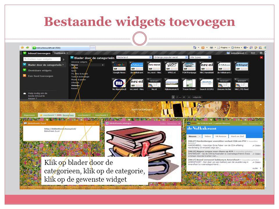 Bestaande widgets toevoegen Klik op blader door de categorieen, klik op de categorie, klik op de gewenste widget