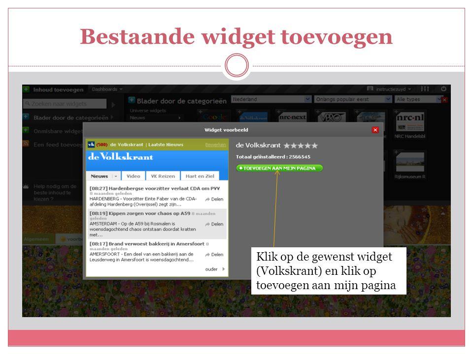 Bestaande widget toevoegen Klik op de gewenst widget (Volkskrant) en klik op toevoegen aan mijn pagina