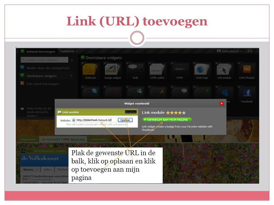 Link (URL) toevoegen Plak de gewenste URL in de balk, klik op oplsaan en klik op toevoegen aan mijn pagina