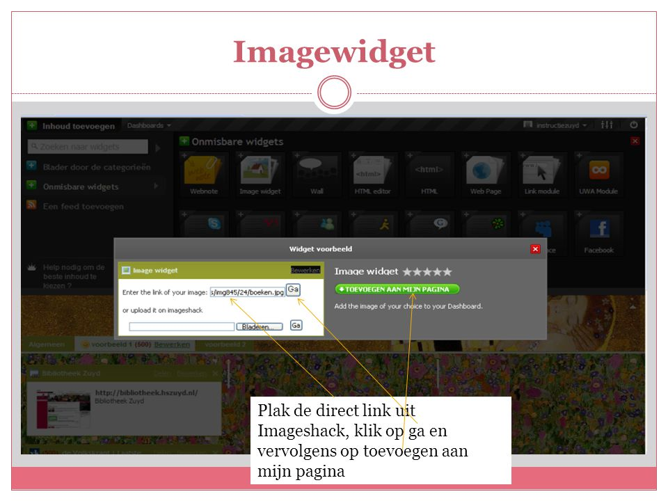 Imagewidget Plak de direct link uit Imageshack, klik op ga en vervolgens op toevoegen aan mijn pagina