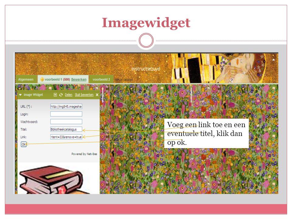 Imagewidget Voeg een link toe en een eventuele titel, klik dan op ok.
