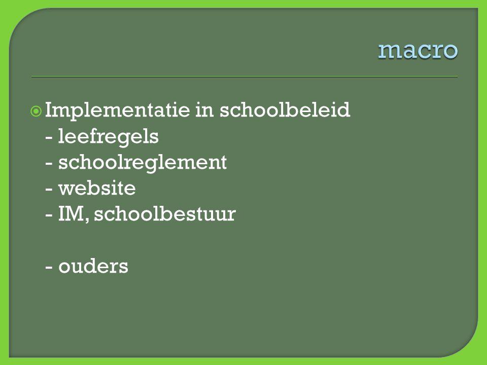  Implementatie in schoolbeleid - leefregels - schoolreglement - website - IM, schoolbestuur - ouders