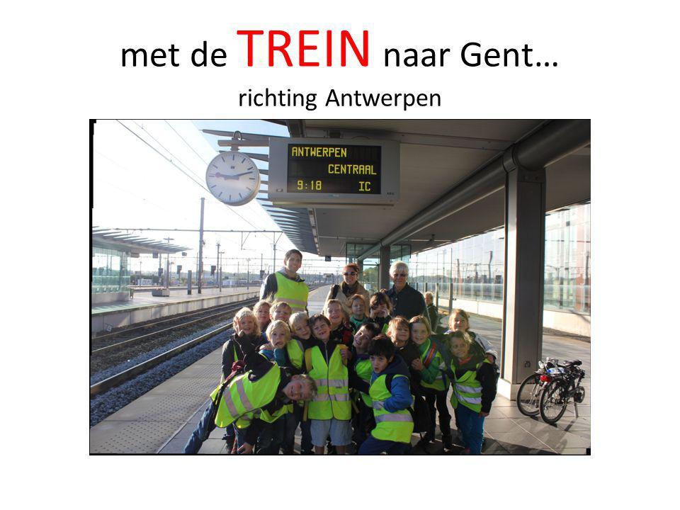 met de TREIN naar Gent… richting Antwerpen