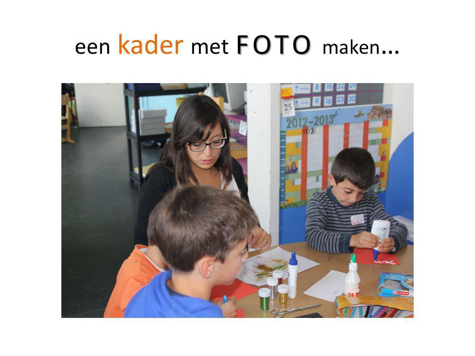 FOTO een kader met FOTO maken …