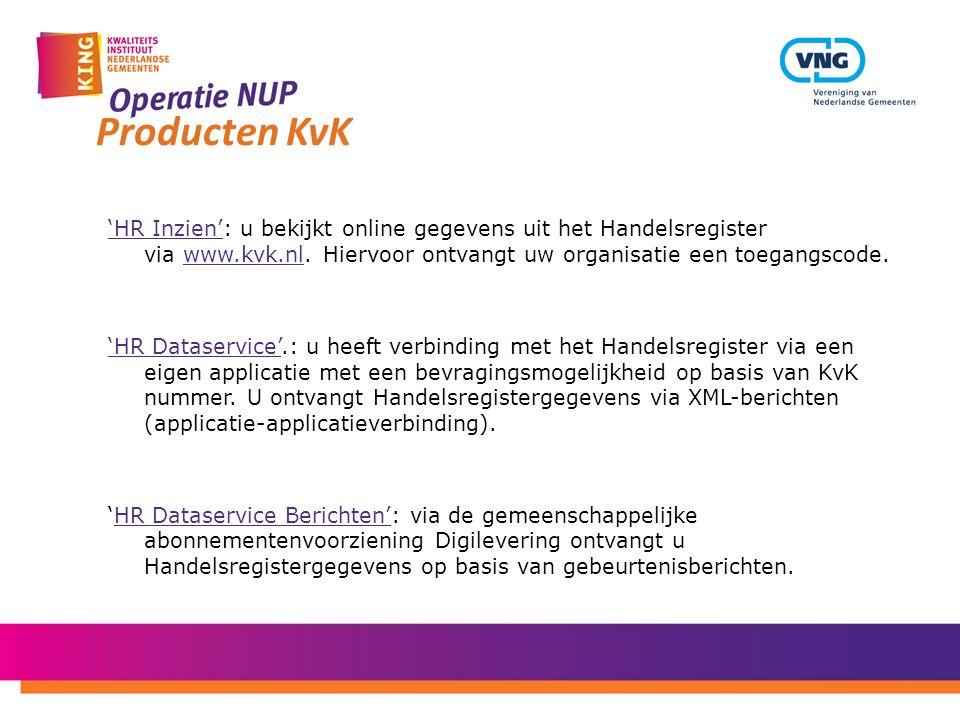 'HR Inzien''HR Inzien': u bekijkt online gegevens uit het Handelsregister via www.kvk.nl. Hiervoor ontvangt uw organisatie een toegangscode.www.kvk.nl