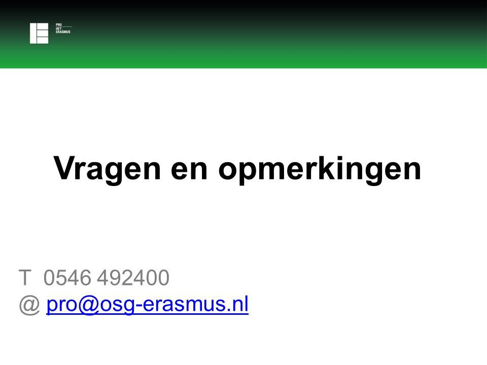 Vragen en opmerkingen T 0546 492400 @ pro@osg-erasmus.nlpro@osg-erasmus.nl