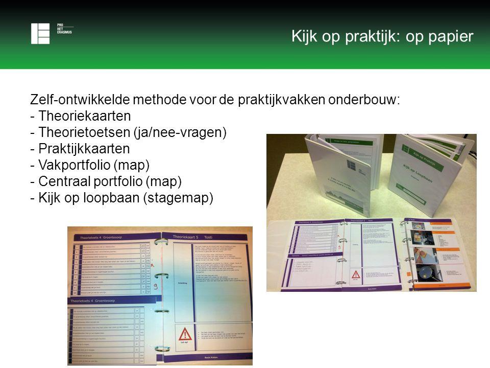 Zelf-ontwikkelde methode voor de praktijkvakken onderbouw: - Theoriekaarten - Theorietoetsen (ja/nee-vragen) - Praktijkkaarten - Vakportfolio (map) -