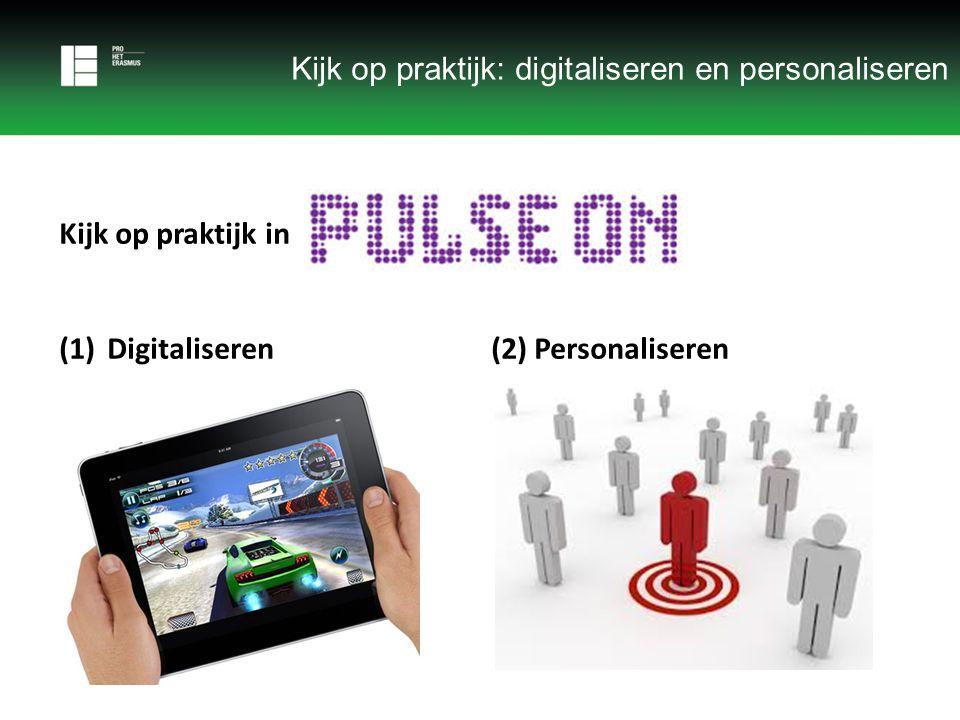 Kijk op praktijk in (1)Digitaliseren(2) Personaliseren Kijk op praktijk: digitaliseren en personaliseren