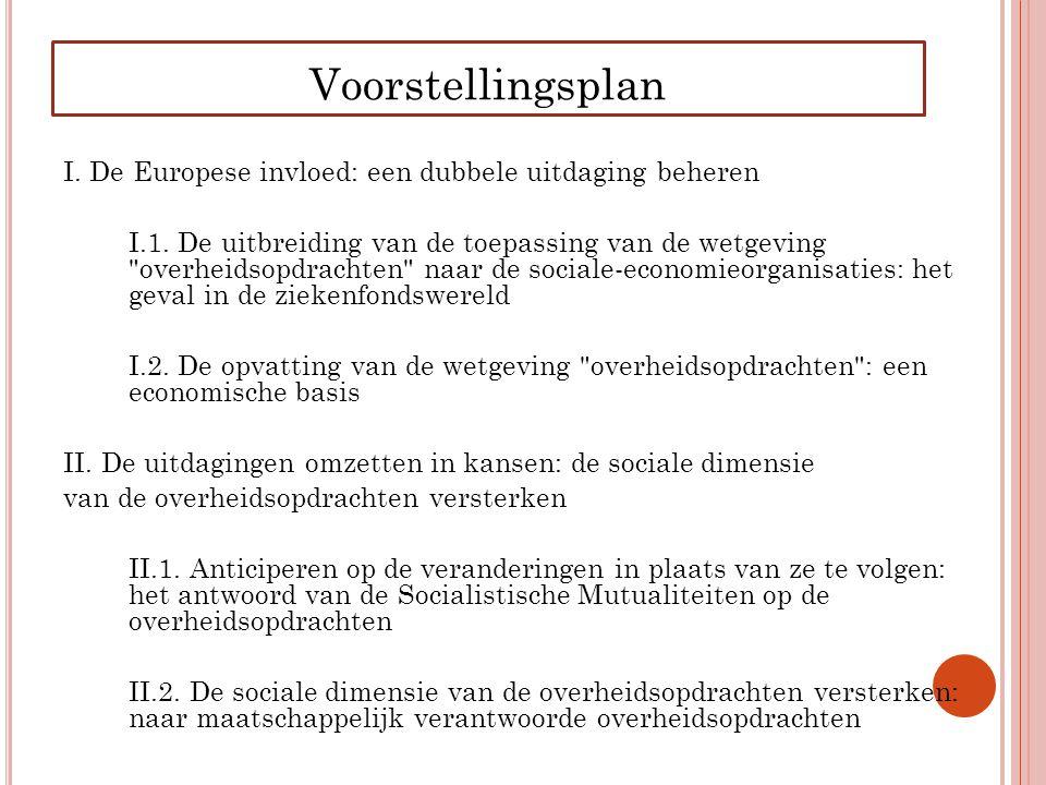 Voorstellingsplan I. De Europese invloed: een dubbele uitdaging beheren I.1. De uitbreiding van de toepassing van de wetgeving