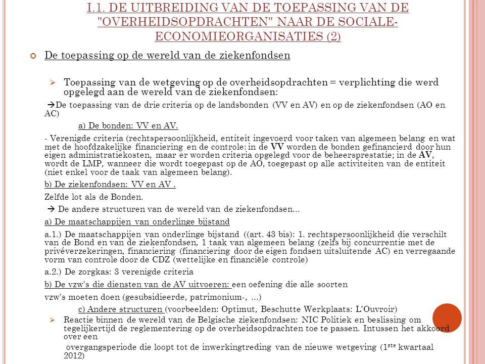 I.1. DE UITBREIDING VAN DE TOEPASSING VAN DE