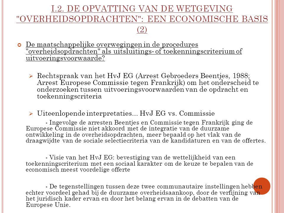 I.2. DE OPVATTING VAN DE WETGEVING