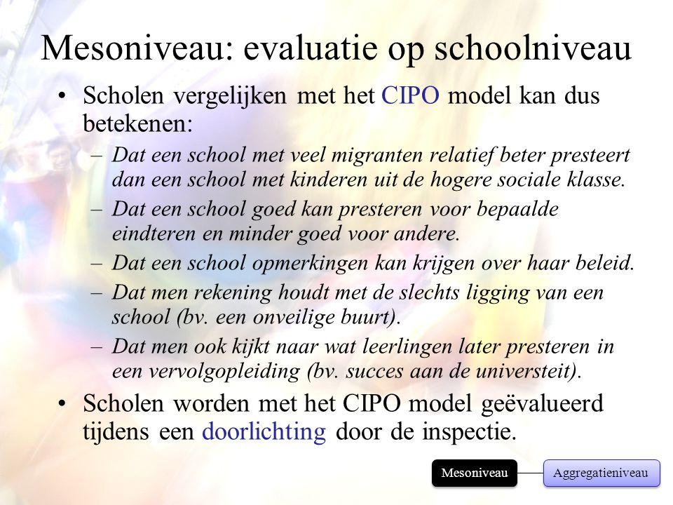 •Scholen vergelijken met het CIPO model kan dus betekenen: –Dat een school met veel migranten relatief beter presteert dan een school met kinderen uit