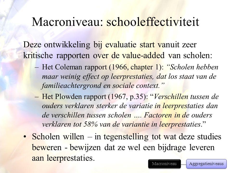 """Deze ontwikkeling bij evaluatie start vanuit zeer kritische rapporten over de value-added van scholen: –Het Coleman rapport (1966, chapter 1): """"Schole"""