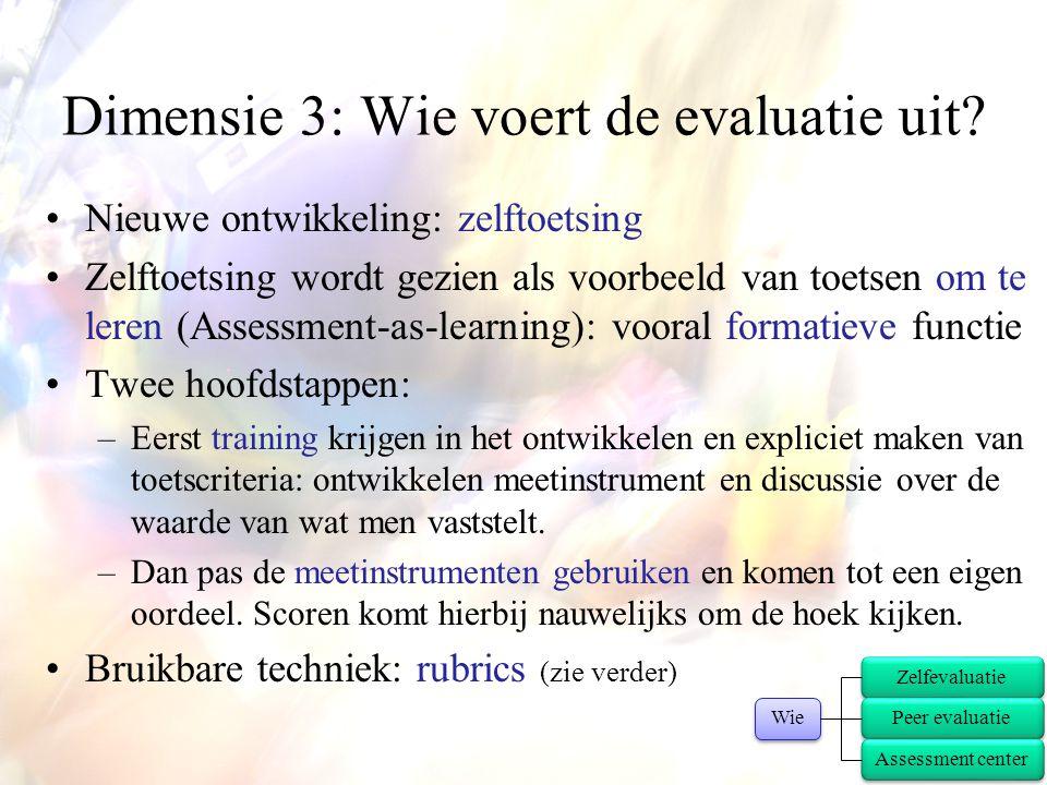 •Nieuwe ontwikkeling: zelftoetsing •Zelftoetsing wordt gezien als voorbeeld van toetsen om te leren (Assessment-as-learning): vooral formatieve functi