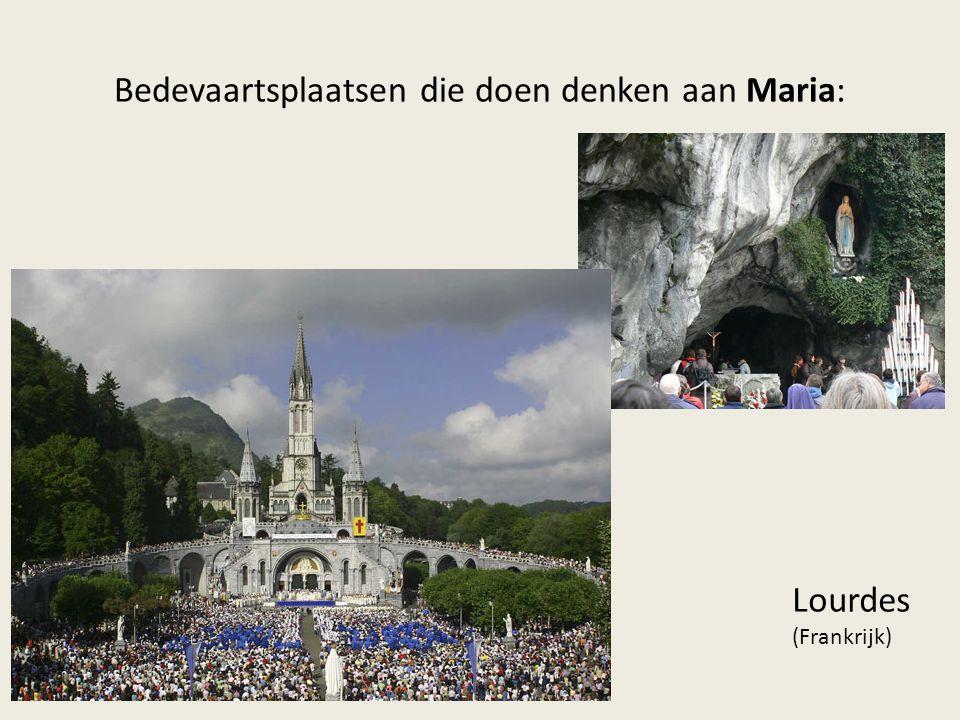 Bedevaartsplaatsen die doen denken aan Maria: Lourdes (Frankrijk)