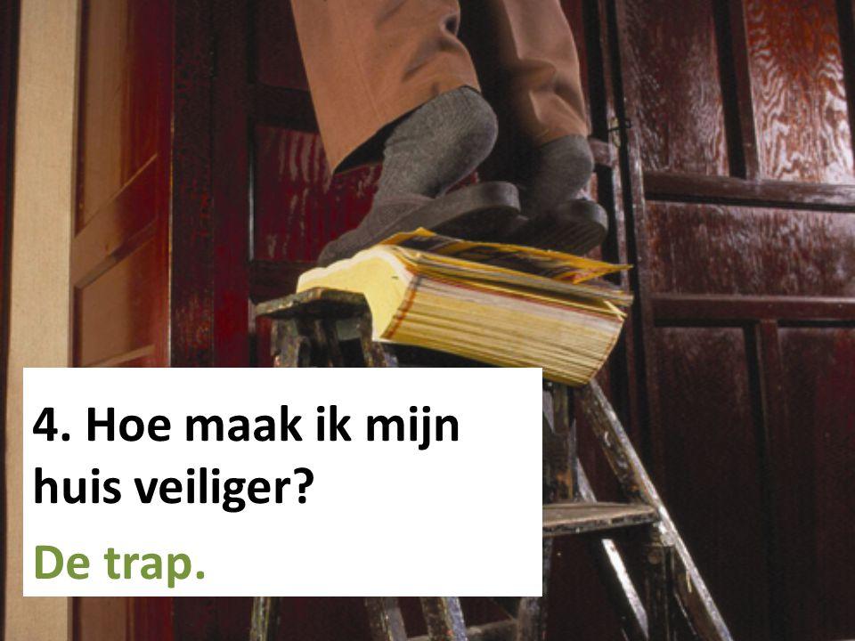 4. Hoe maak ik mijn huis veiliger? De trap.