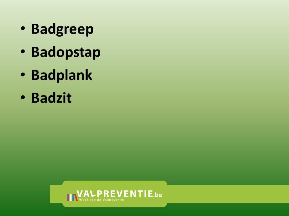 • Badgreep • Badopstap • Badplank • Badzit