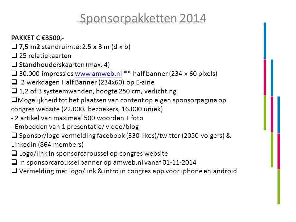 PAKKET C €3500,-  7,5 m2 standruimte: 2.5 x 3 m (d x b)  25 relatiekaarten  Standhouderskaarten (max. 4)  30.000 impressies www.amweb.nl ** half b