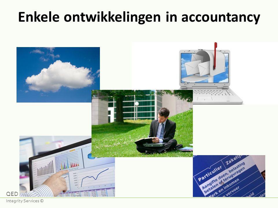 Enkele ontwikkelingen in accountancy QED Integrity Services ©