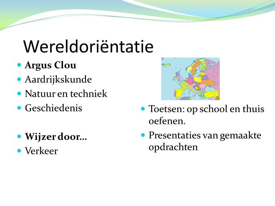 Wereldoriëntatie  Argus Clou  Aardrijkskunde  Natuur en techniek  Geschiedenis  Wijzer door…  Verkeer  Toetsen: op school en thuis oefenen.