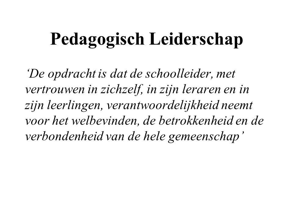 'De opdracht is dat de schoolleider, met vertrouwen in zichzelf, in zijn leraren en in zijn leerlingen, verantwoordelijkheid neemt voor het welbevinde