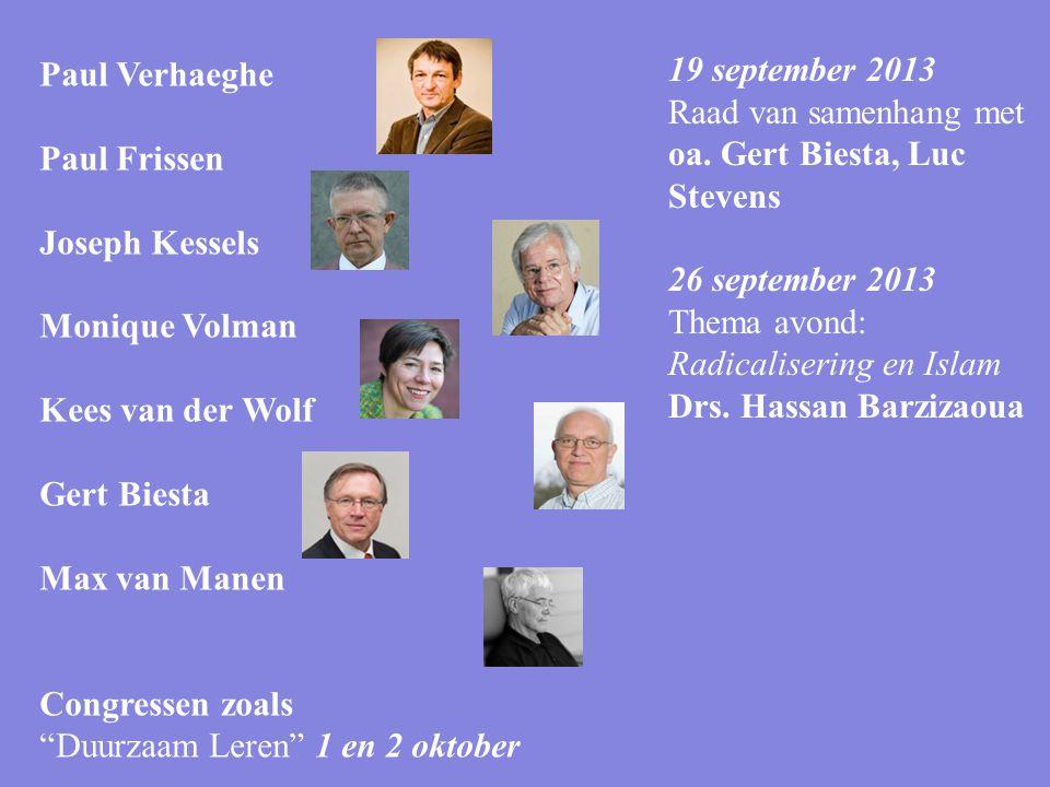 """Paul Verhaeghe Paul Frissen Joseph Kessels Monique Volman Kees van der Wolf Gert Biesta Max van Manen Congressen zoals """"Duurzaam Leren"""" 1 en 2 oktober"""