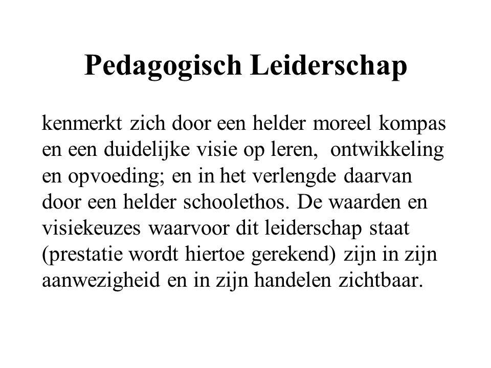 Pedagogisch Leiderschap kenmerkt zich door een helder moreel kompas en een duidelijke visie op leren, ontwikkeling en opvoeding; en in het verlengde d