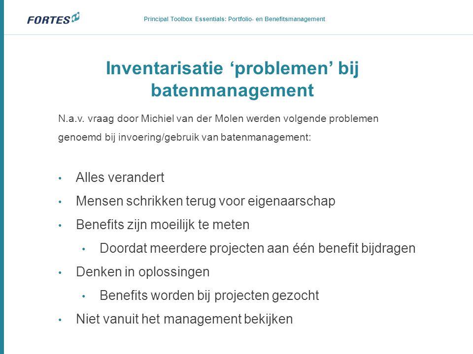 Inventarisatie 'problemen' bij batenmanagement N.a.v. vraag door Michiel van der Molen werden volgende problemen genoemd bij invoering/gebruik van bat