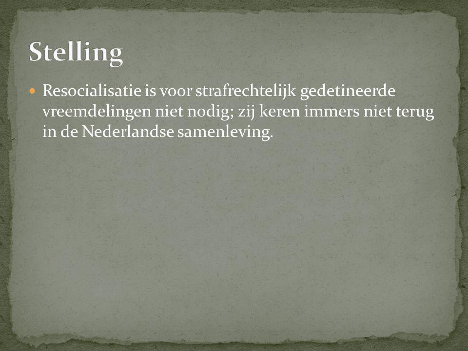  Resocialisatie is voor strafrechtelijk gedetineerde vreemdelingen niet nodig; zij keren immers niet terug in de Nederlandse samenleving.