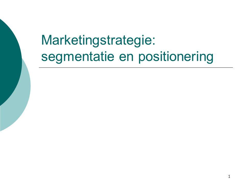 1 Marketingstrategie: segmentatie en positionering
