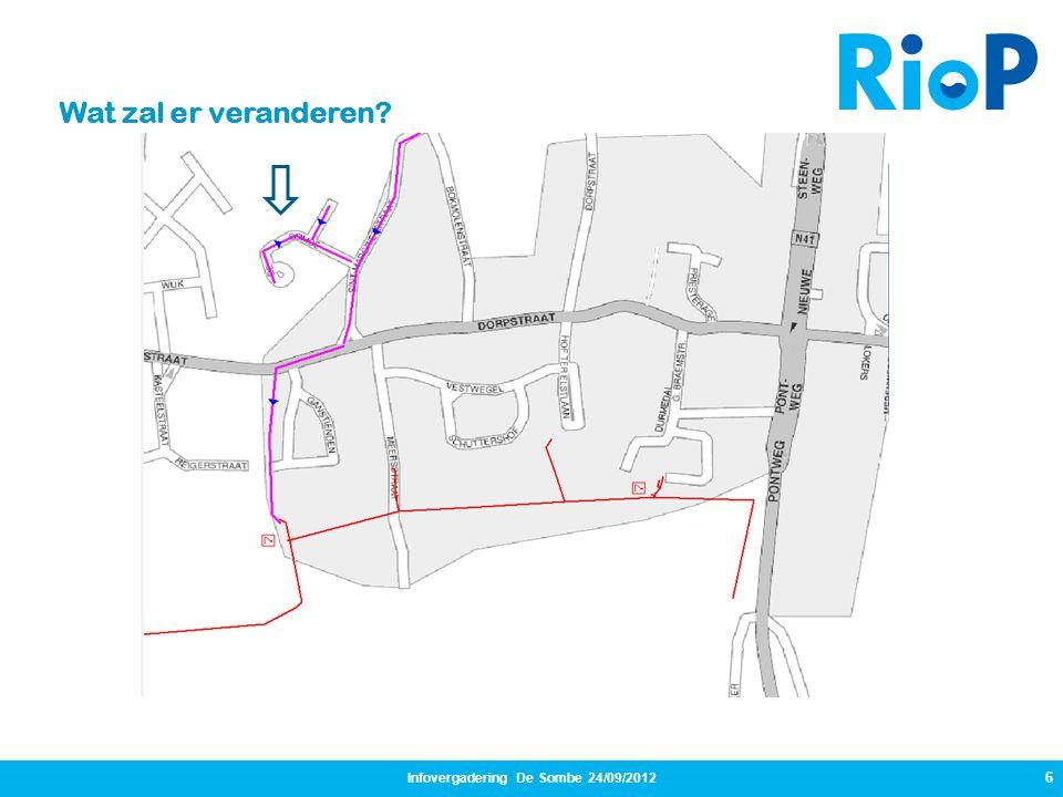Infovergadering De Sombe 24/09/2012 6 Wat zal er veranderen?