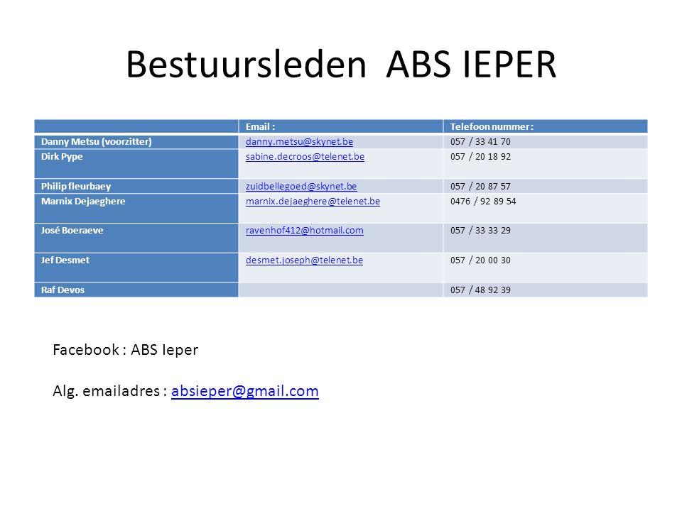 Bestuursleden ABS IEPER Email :Telefoon nummer : Danny Metsu (voorzitter)danny.metsu@skynet.be057 / 33 41 70 Dirk Pypesabine.decroos@telenet.be057 / 2