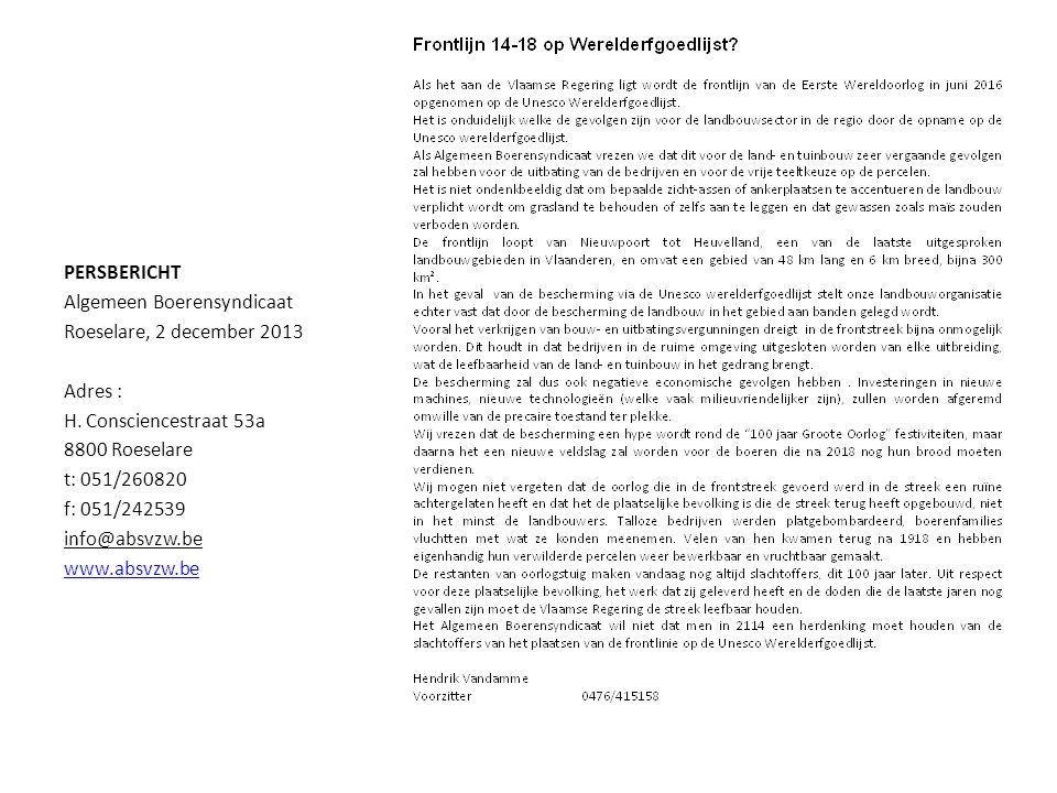 PERSBERICHT Algemeen Boerensyndicaat Roeselare, 2 december 2013 Adres : H. Consciencestraat 53a 8800 Roeselare t: 051/260820 f: 051/242539 info@absvzw