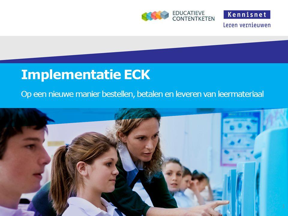 Implementatie ECK Op een nieuwe manier bestellen, betalen en leveren van leermateriaal 1