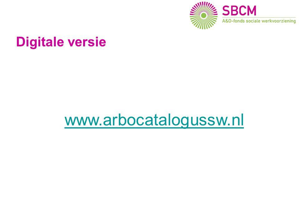 Digitale versie www.arbocatalogussw.nl Gevolgen voor SW bedrijven