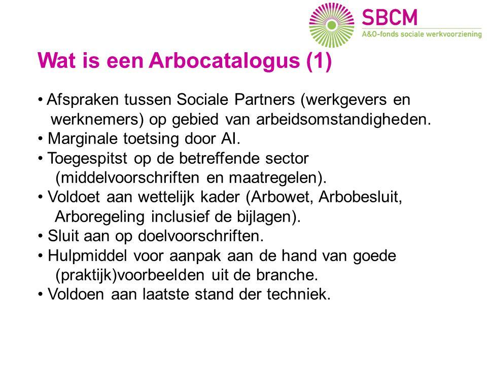 Wat is een Arbocatalogus (1) • Afspraken tussen Sociale Partners (werkgevers en werknemers) op gebied van arbeidsomstandigheden. • Marginale toetsing